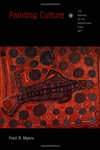 Painting Culture: The Making of an Aboriginal High Art - Australia Myers Stores