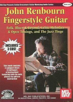 (John Renbourn Fingerstyle Guitar( Folk Blues & Beyond Celtic Melodies & Open Tunings & the Jazz Tinge [With 3 CDs])[JOHN RENBOURN FINGERSTYLE GUIT][Spiral])