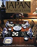 Japan: The Art of Living by Amy Sylvester Katoh (1999-09-02)