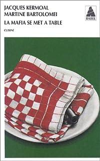 La mafia se met à table : histoires et recettes de l'honorable société, Kermoal, Jacques
