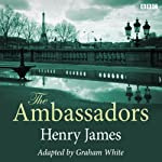 The Ambassadors (Dramatised) | Henry James,Graham White (dramatisation)