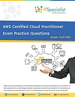 AWS Certified Cloud Practitioner Exam Practice Questions: By