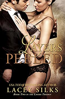 Layers Peeled (Layers Trilogy Book 2) by [Silks, Lacey]