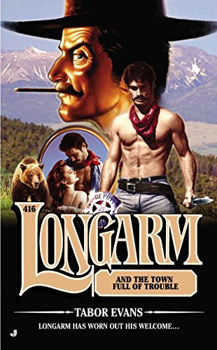 book cover of Longarm and the Town Full of Trouble