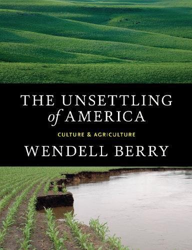 The Unsettling of America: Culture & Agriculture by [Berry, Wendell]