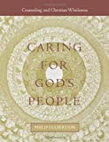 img - for By Philip L Culbertson - Caring For God's People: Counseling And Christian Wholeness (6/21/06) book / textbook / text book