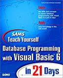 Sams Teach Yourself Database Programming with Visual Basic 6 in 21 Days, Curtis Smith and Michael C. Amundsen, 0672313081