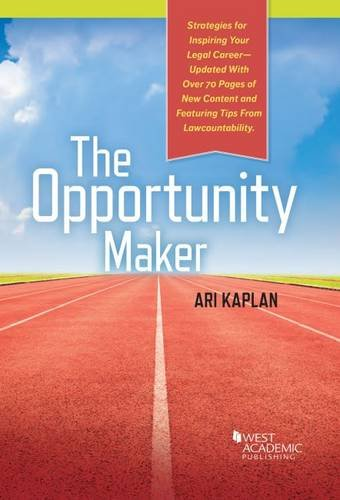The Opportunity Maker: Strategies for Inspiring Your Legal Career (Career Guides) (Best Alternative Careers For Lawyers)