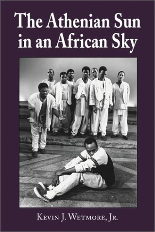 Athenian Sun in an African Sky: Modern African Adaptations of Classical Greek Tragedy