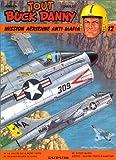 Tout Buck Danny, tome 12 : Mission aérienne anti-mafia