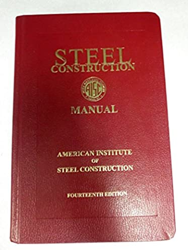 amazon com steel construction manual 9781564240606 american rh amazon com 13th edition aisc steel construction manual 13th edition aisc steel construction manual