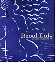 Raoul Dufy : Du motif à la couleur par  Musée  Malraux