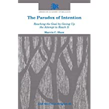 The Paradox of Intention: Reaching the Goal by Giving Up the Attempt to Reach It