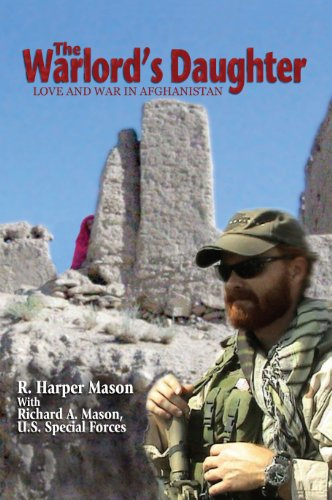 The Warlord's Daughter: Love and War in Afghanistan by [Mason, R. Harper]