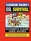 The Classroom Teacher's ESL Survival Kit, Elizabeth Claire and Judith L. Haynes, 0132998769