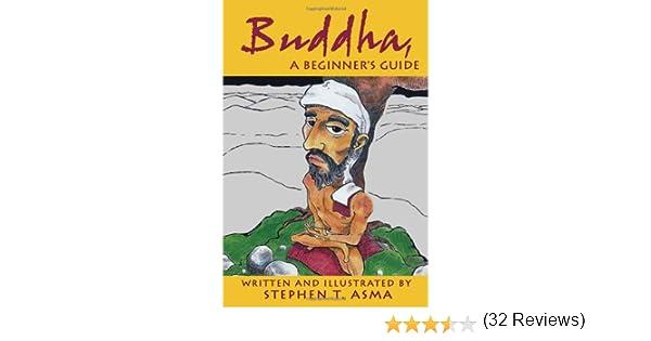 Buddha A Beginners Guide: Stephen T. Asma: 9781571745958: Amazon ...