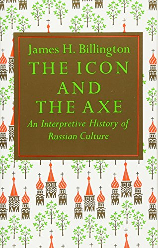 The Icon and the Axe: An Interpretative History of Russian Culture (Vintage) cover