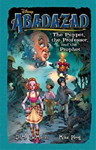 The Puppet, the Professor and the Prophet (Abadazad)