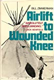 Airlift to Wounded Knee, Bill Zimmerman, 0804006911