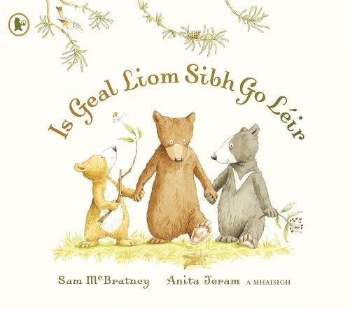 Is Geal Liom Sibh Go Leir (You're All My Favourites) (Walker Eireann) (Irish Edition) by Walker Books Ltd
