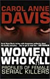Women Who Kill, Carol Anne Davis, 0749005351
