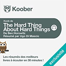 Résumé : The Hard Thing About Hard Things de Ben Horowitz Audiobook by Ugo Di Mascio Narrated by Alexandre Donders