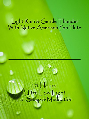 Light rain and gentle thunder with native american pan flute 10 hours ultra low light for sleep and meditation (Pan Movie 2017)
