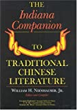 The Indiana Companion to Traditional Chinese Literature, William H. Nienhauser Jr., 0253329833