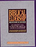 The Mentor's Guide to Biblical Eldership, Alexander Strauch and Richard Swartley, 0936083123