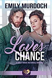 Love's Chance: Sweet Grove Beginnings, Book 2 (Sweet Grove Historical)