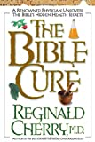 A Renowned Physician Uncovers the Bible's Hidden Health Secrets, Reginald B. Cherry, 088419535X