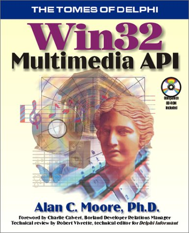 Win 32 Multimedia Api (Tomes of Delphi) by Brand: Wordware