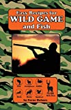 fish and game cookbook - Easy Recipes for Wild Game & Fish Cookbook