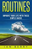 img - for Routines: Improve your Life with these Simple Hacks book / textbook / text book