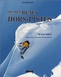 Snowboard : Les plus beaux hors-pistes