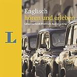 Englisch hören und erleben (Langenscheidt Premium-Audiotraining)