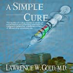 A Simple Cure | Lawrence W. Gold MD