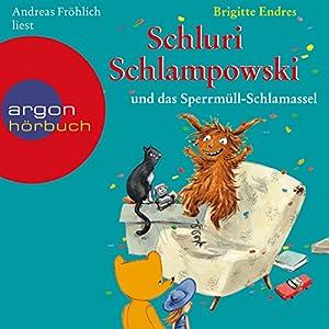 Schluri Schlampowski und das Sperrmüll-Schlamassel Hörbuch