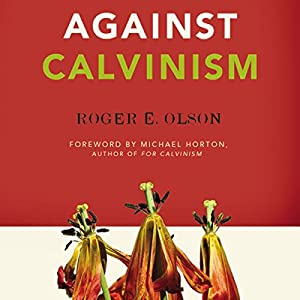 Against Calvinism Audiobook