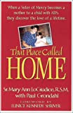 That Place Called Home: A Very Special Love Story