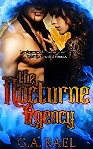 The Nocturne Agency: A Vampire Romance by [Rael, G.A.]