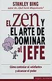 img - for El zen y el arte de dominar al jefe book / textbook / text book