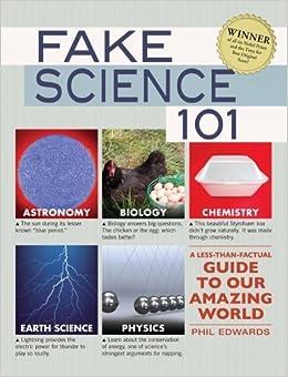 Fake Science 101 by Edwards, Phil. (Adams Media,2012)