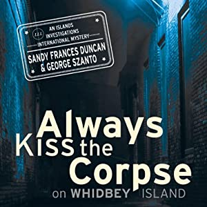 Always Kiss the Corpse on Whidbey Island Audiobook