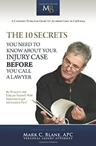 The Ten Secrets You Need to Know About Your Injury Case Before You Call a Lawyer