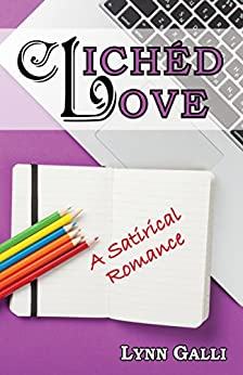 Clichéd Love: A Satirical Romance by [Galli, Lynn]