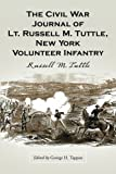 The Civil War Journal of Lt. Russell M. Tuttle, New York Volunteer Infantry