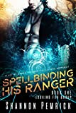 Spellbinding His Ranger: A Sci-Fi Gamer Friends-to-Lovers Romance (Looking For Group Book 1)
