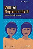 Image of Will AI Replace Us: A Primer for the 21st Century (The Big Idea Series)