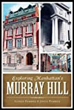 Exploring Manhattan's Murray Hill, Alfred Pommer and Joyce Pommer, 1626190593